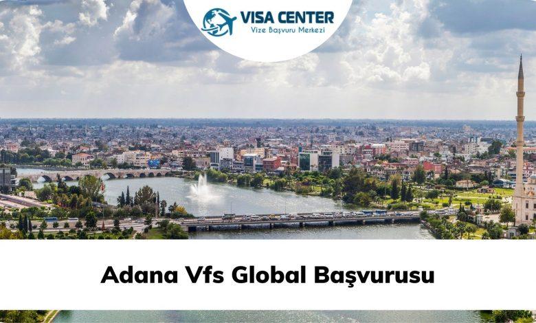 Adana Vfs Global Başvurusu