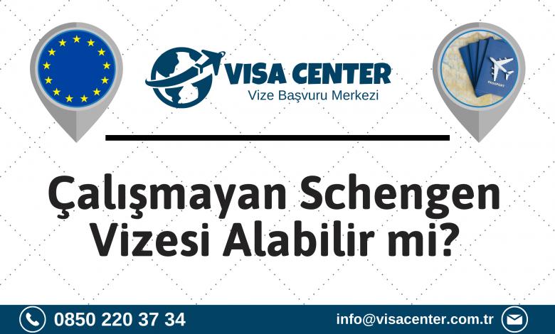 Çalışmayan Schengen Vizesi Alabilir Mi