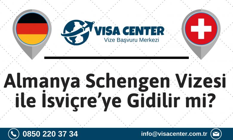 Almanya Schengen Vizesi ile İsviçre'ye Gidilir Mi?
