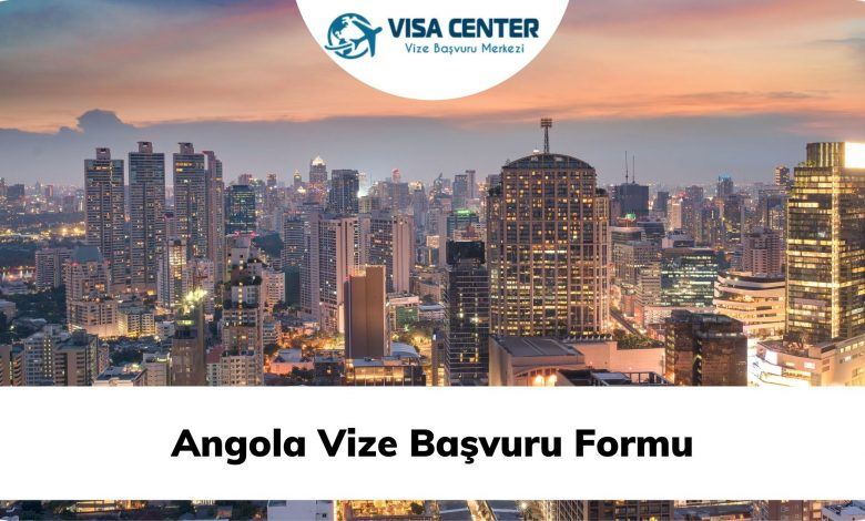 Angola Vize Başvuru Formu