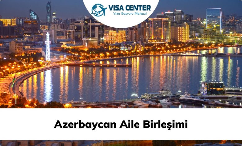 Azerbaycan Aile Birleşimi