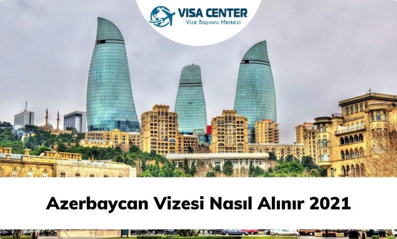 Azerbaycan Vizesi Nasıl Alınır 2021