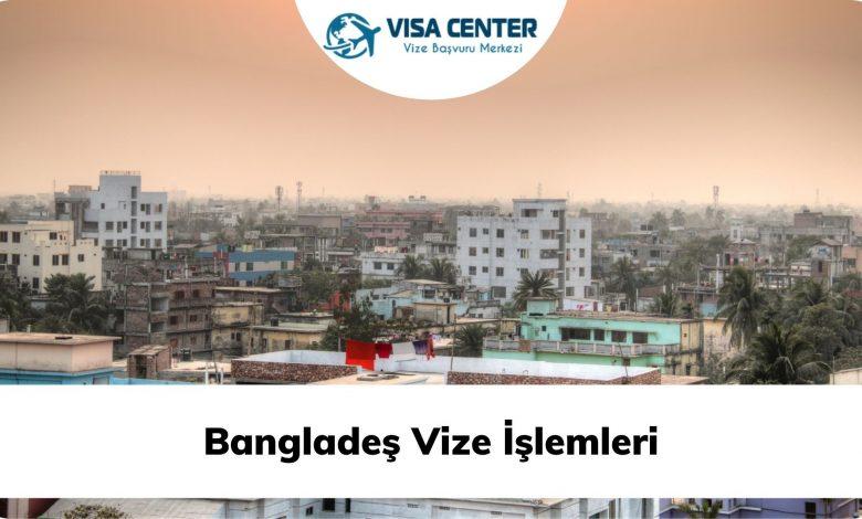 Bangladeş Vize İşlemleri