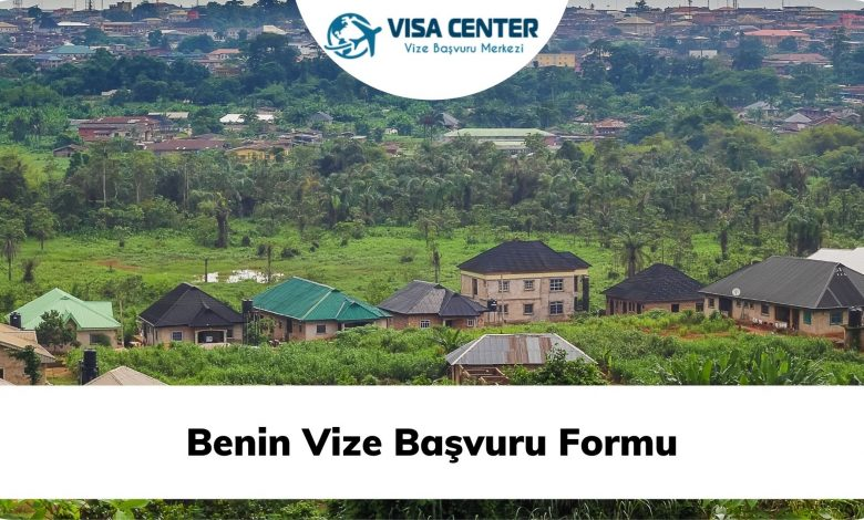 Benin Vize Başvuru Formu