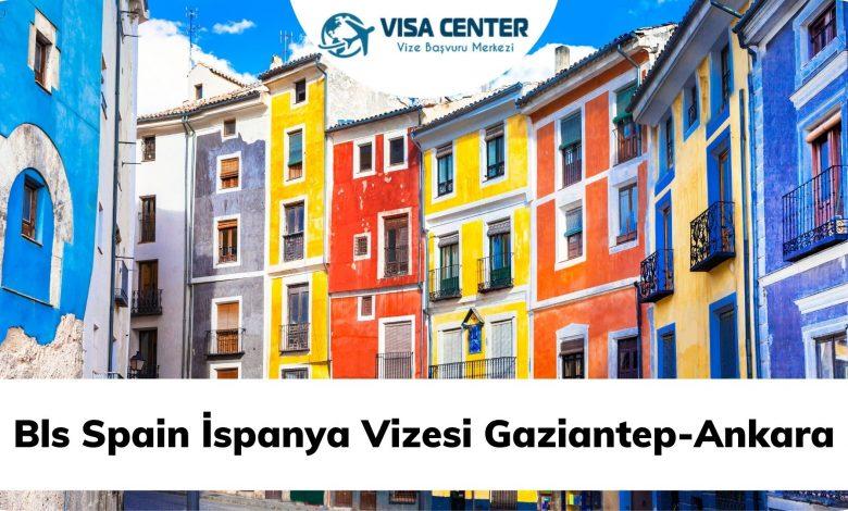 Bls Spain İspanya Vizesi Gaziantep-Ankara