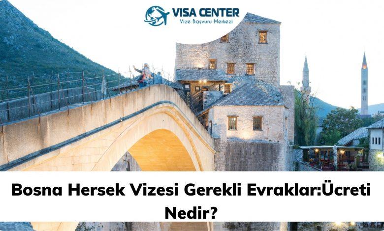 Bosna Hersek Vizesi Gerekli Evraklar :Ücreti Nedir?