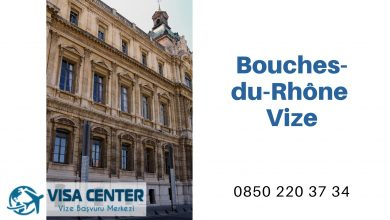 Fransa Bouches-du-Rhône Vize Başvurusu