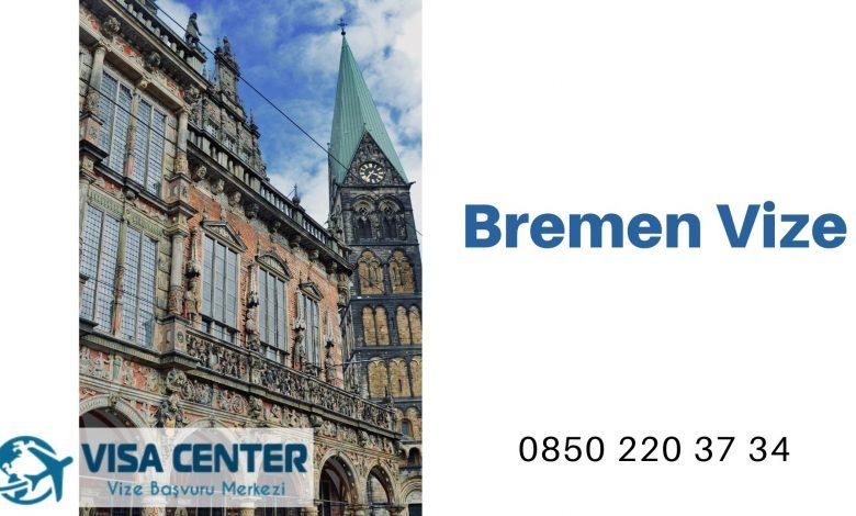 Almanya Bremen Vize Başvurusu