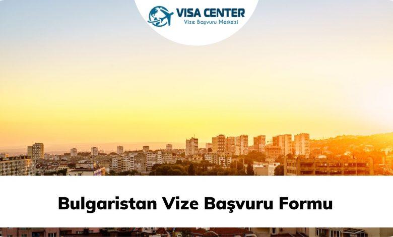 Bulgaristan Vize Başvuru Formu