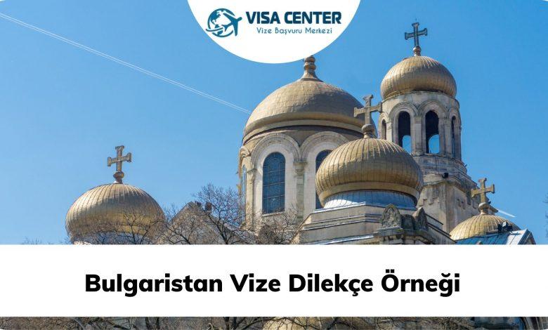 Bulgaristan Vize Dilekçe Örneği