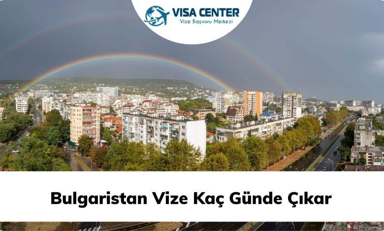 Bulgaristan Vize Kaç Günde Çıkar?