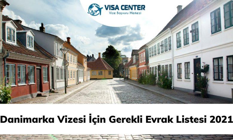 Danimarka Vizesi İçin Gerekli Evrak Listesi 2021