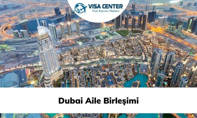 Dubai Aile Birleşimi