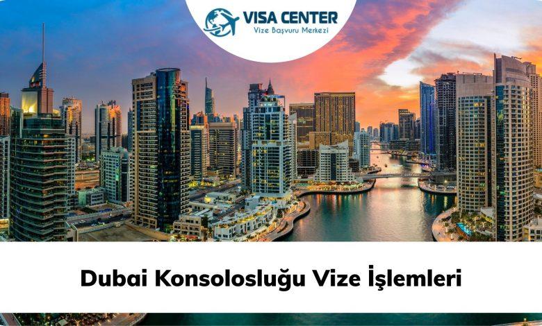 Dubai Konsolosluğu Vize İşlemleri