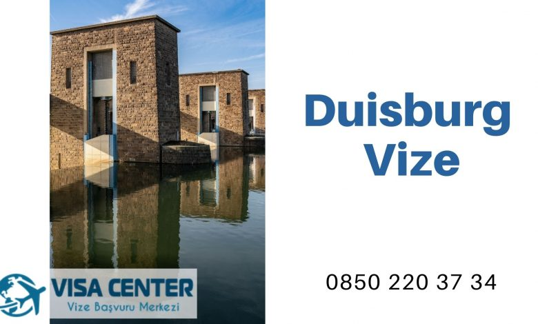 Almanya Duisburg Vize Başvurusu