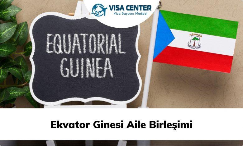 Ekvator Ginesi Aile Birleşimi