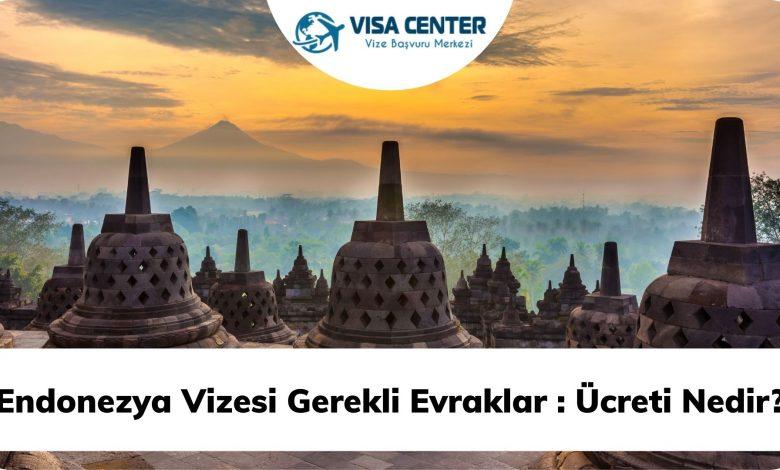 Endonezya Vizesi Gerekli Evraklar Ücreti Nedir