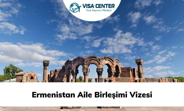 Ermenistan Aile Birleşimi Vizesi
