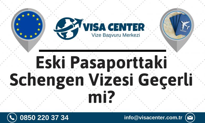 Eski Pasaporttaki Schengen Vizesi Geçerli Mi
