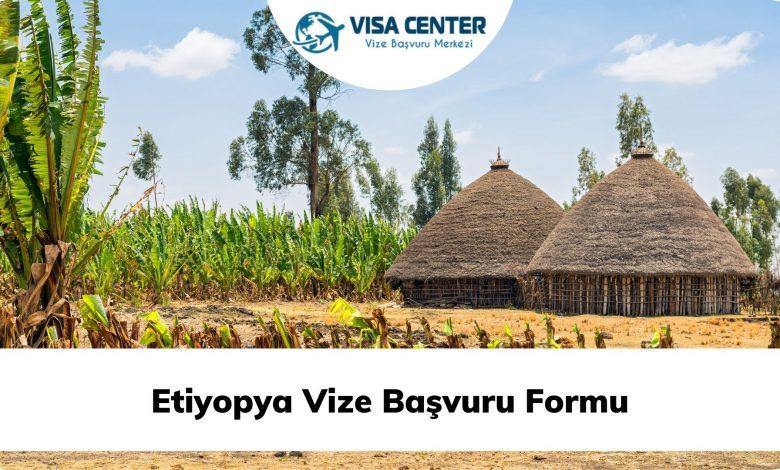Etiyopya Vize Başvuru Formu