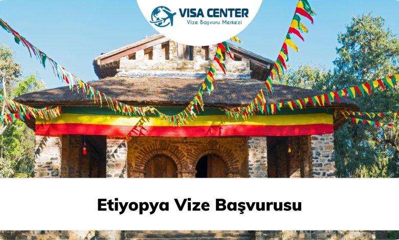 Etiyopya Vize Başvurusu