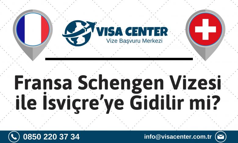 Fransa Schengen Vizesi ile İsviçre'ye Gidilir mi
