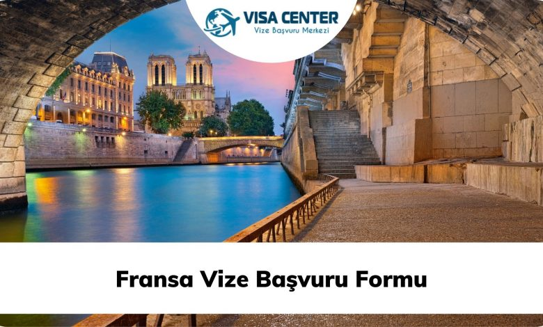 Fransa Vize Başvuru Formu