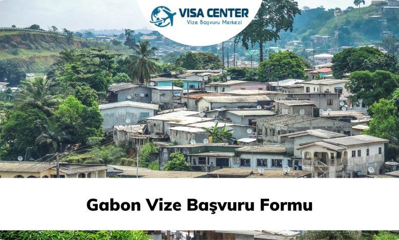 Gabon Vize Başvuru Formu