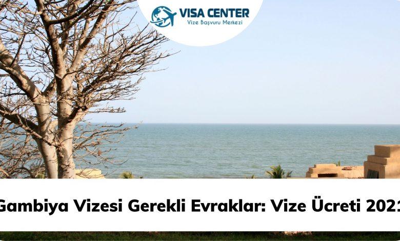 Gambiya Vizesi Gerekli Evraklar: Vize Ücreti 2021