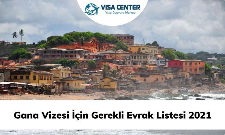 Gana Vizesi İçin Gerekli Evrak Listesi 2021