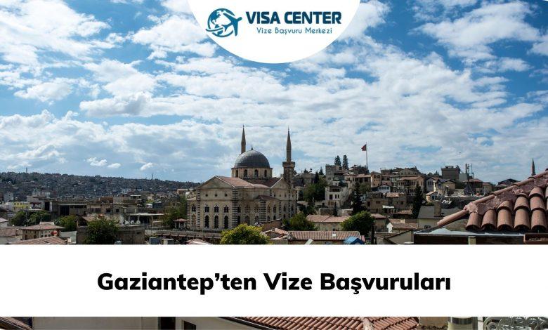 Gaziantep'ten Vize Başvuruları