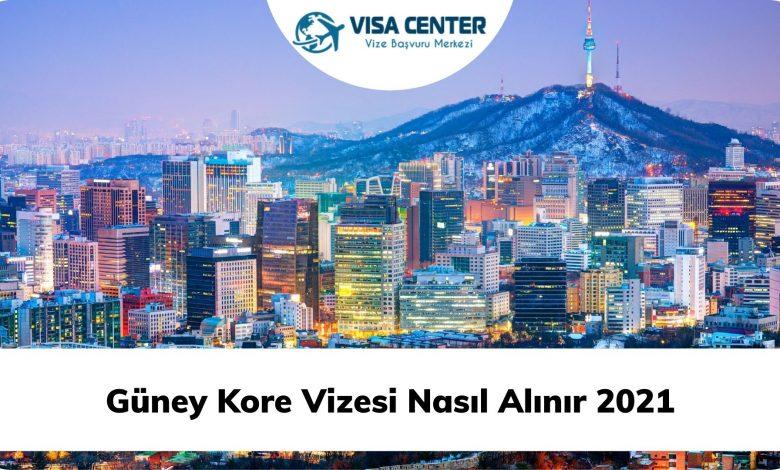 Güney Kore Vizesi Nasıl Alınır 2021