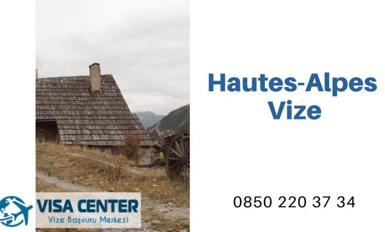 Fransa Hautes-Alpes Vize Başvurusu