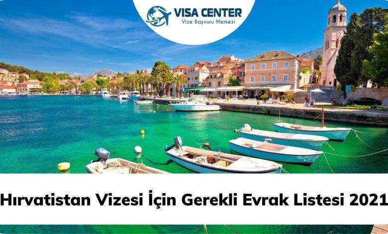 Hırvatistan Vizesi İçin Gerekli Evrak Listesi 2021