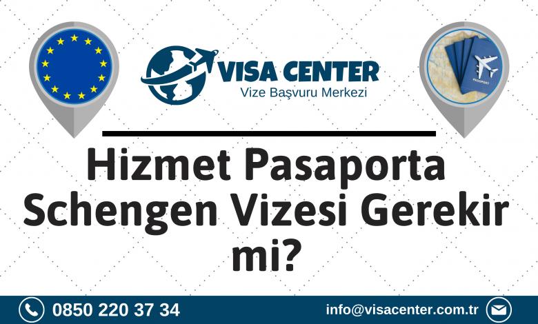 Hizmet Pasaporta Schengen Vizesi Gerekir Mi