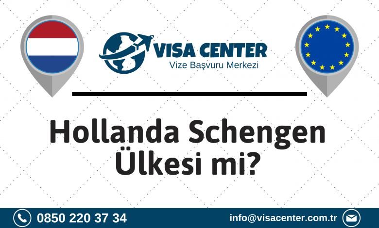Hollanda Schengen Ülkesi Mi