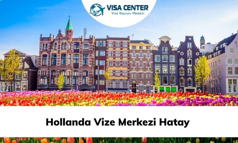 Hollanda Vize Merkezi Hatay