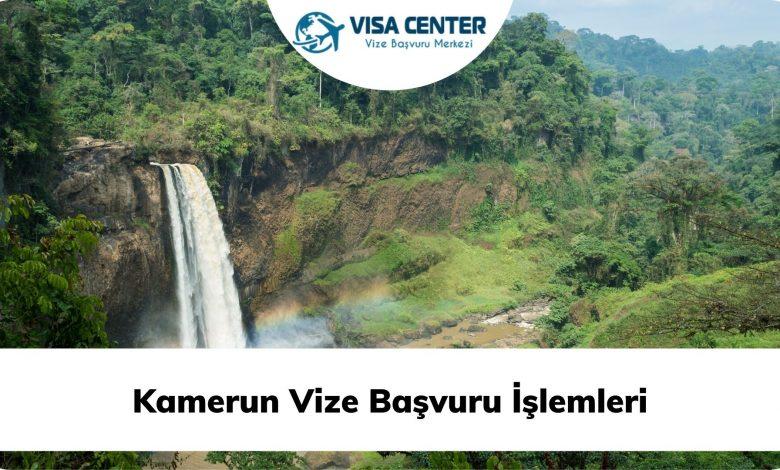 Kamerun Vize Başvuru İşlemleri