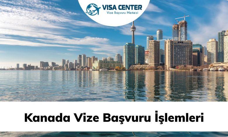 Kanada Vize Başvuru İşlemleri