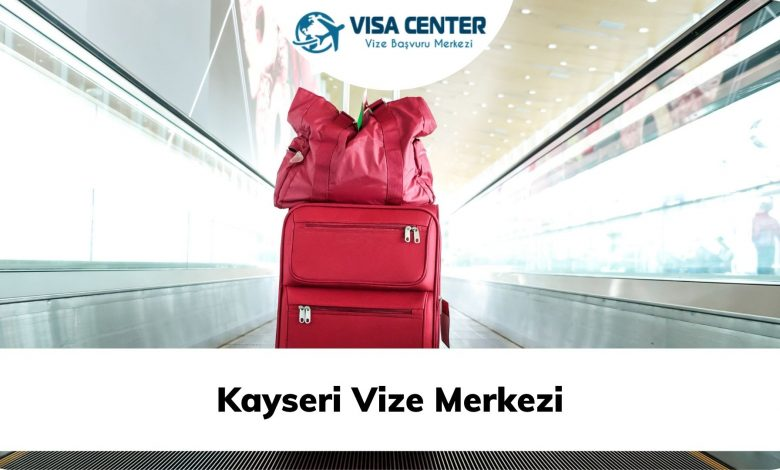 Kayseri Vize Merkezi