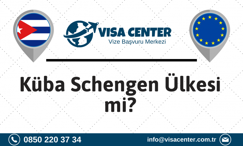 Küba Schengen Ülkesi mi