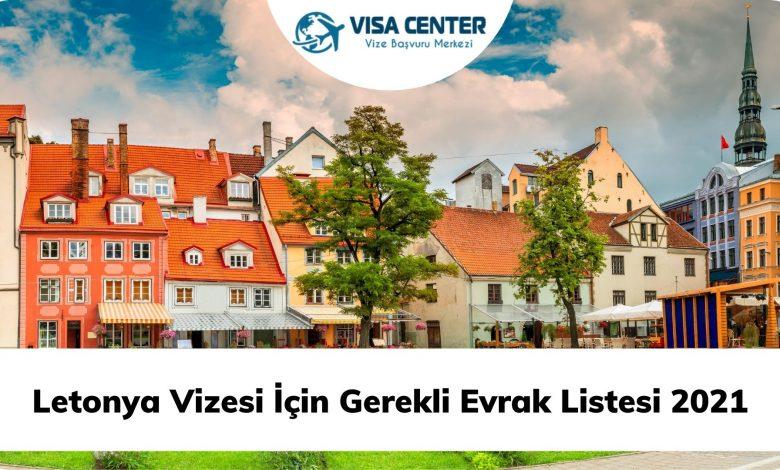 Letonya Vizesi İçin Gerekli Evrak Listesi 2021
