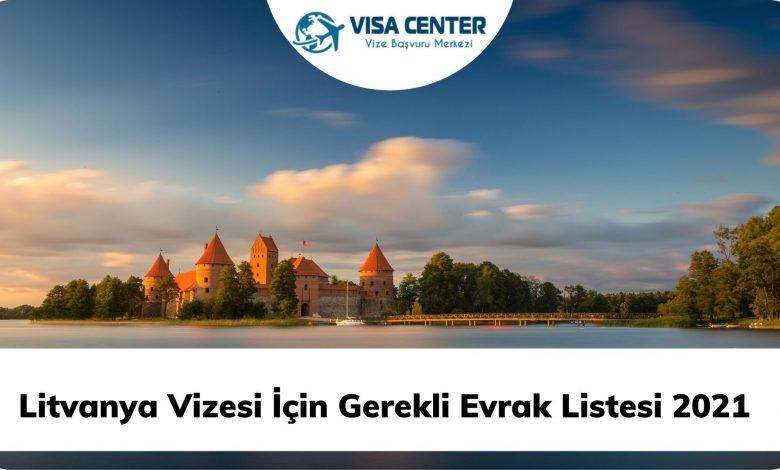 Litvanya Vizesi İçin Gerekli Evrak Listesi 2021
