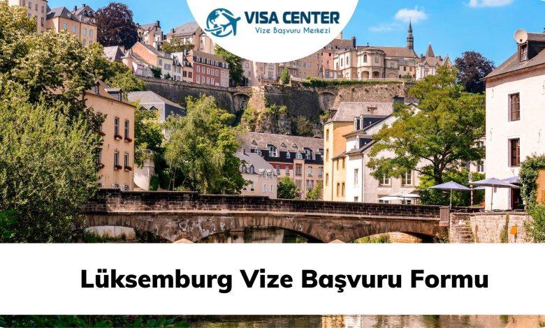 Lüksemburg Vize Başvuru Formu