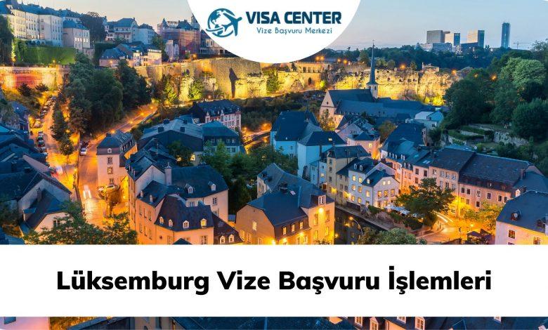 Lüksemburg Vize Başvuru İşlemleri
