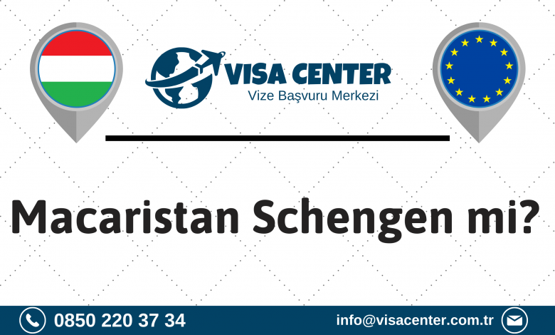 Macaristan Schengen Mi