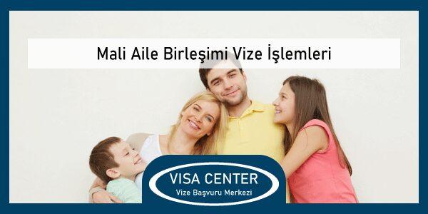 Mali Aile Birlesimi Vize İslemleri