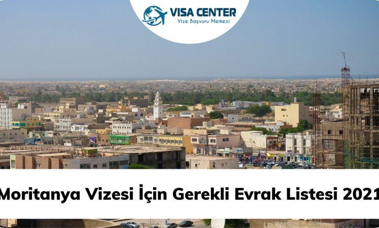 Moritanya Vizesi İçin Gerekli Evrak Listesi 2021