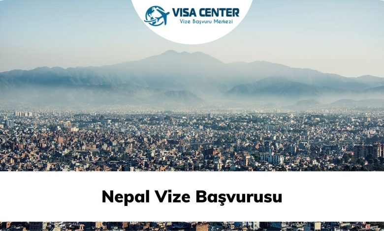 Nepal Vize Başvurusu
