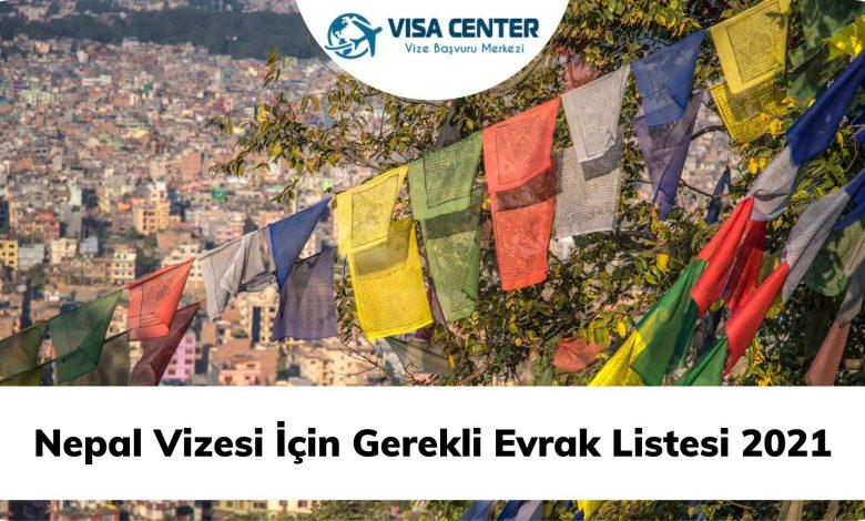 Nepal Vizesi İçin Gerekli Evrak Listesi 2021